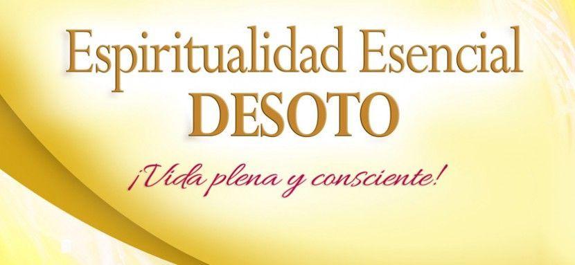 Espiritualidad Esencial Desoto